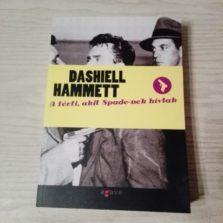 Dashiell Hammett: A férfi, akit Spade-nek hívtak