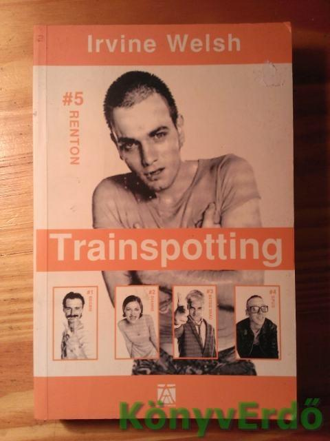 Irvine Welsh Trainspotting K 246 Nyv K 246 Nyverdő border=