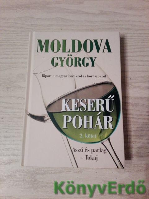 Moldova György: Keserű pohár 2.