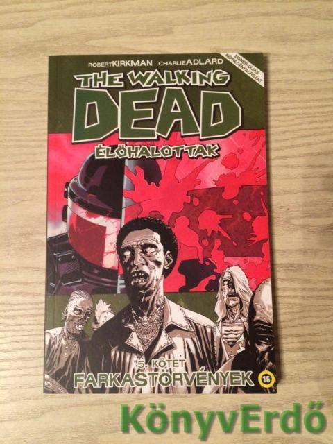 Robert Kirkman, Charlie Adlard: The Walking Dead - Élőhalottak 5.: Farkastörvények
