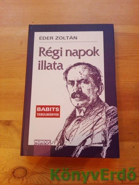 Éder Zoltán: Régi napok illata (Babits tanulmányok)