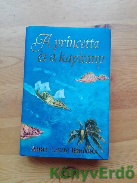 Anne-Laure Bondoux: A princetta és a kapitány