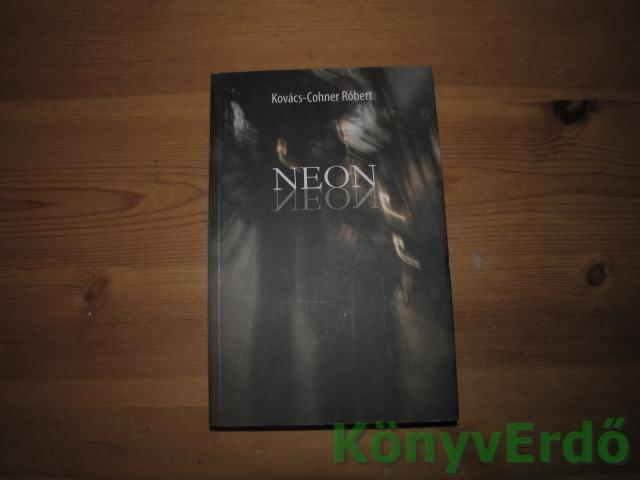 Kovács-Cohner Róbert: Neon