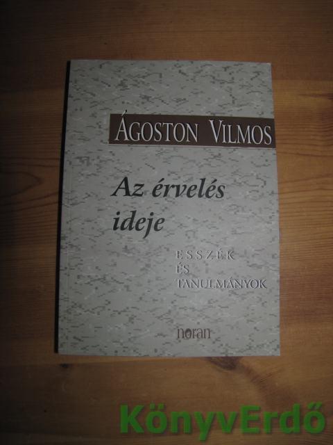 Ágoston Vilmos: Az érvelés ideje