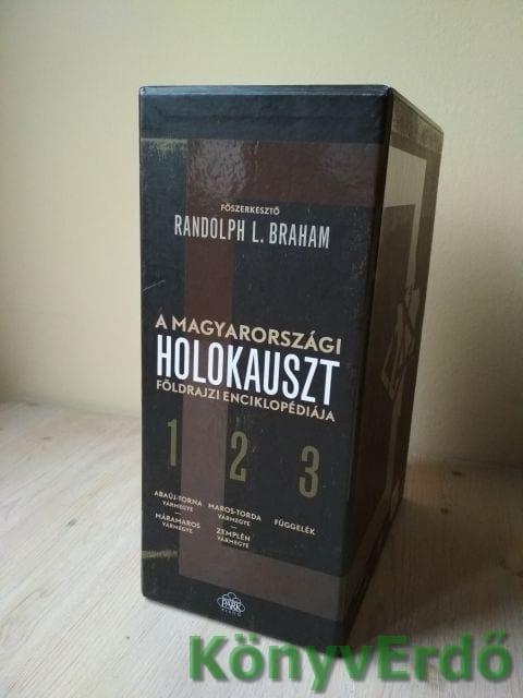 Randolph L. Braham (szerk.): A magyarországi holokauszt földrajzi enciklopédiája