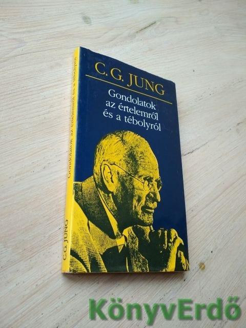 Carl Gustav Jung: Gondolatok az értelemről és a tébolyról