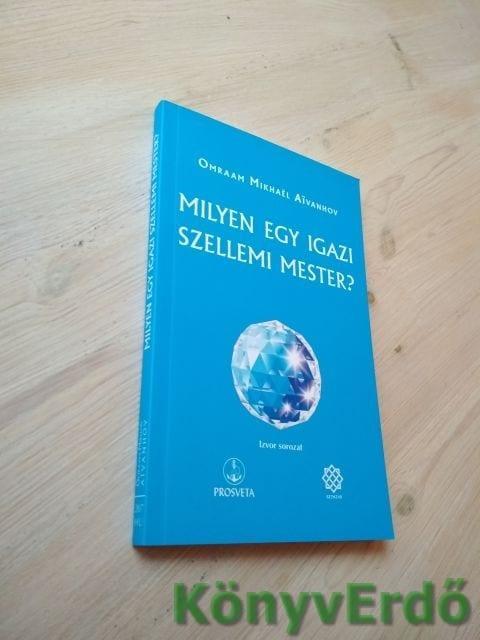 Omraam Mikhael Aivanhov: Milyen egy igazi szellemi mester?