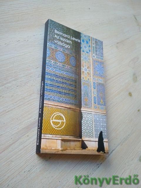 Bernard Lewis: Az iszlám válsága