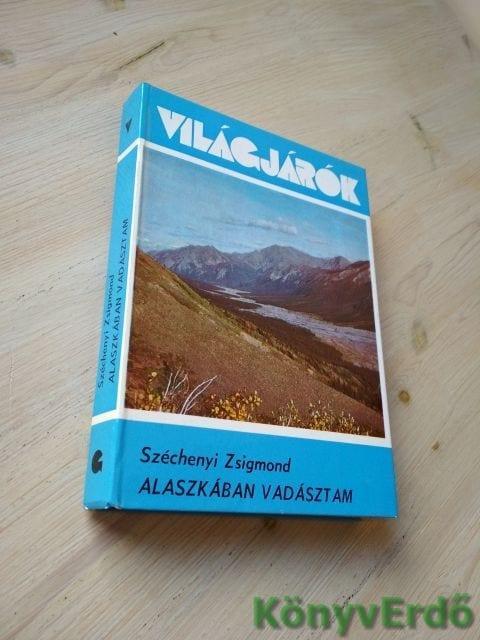 Széchenyi Zsigmond: Alaszkában vadásztam
