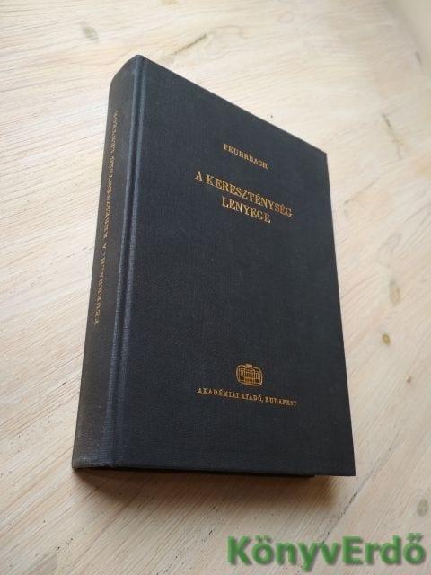 Ludwig Feuerbach: A kereszténység lényege
