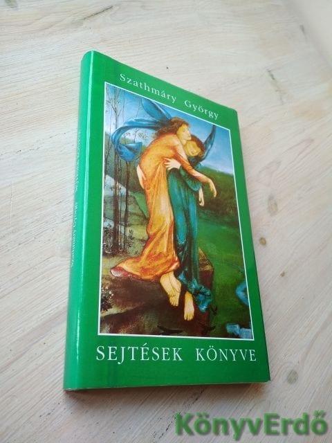 Szathmáry György: Sejtések könyve