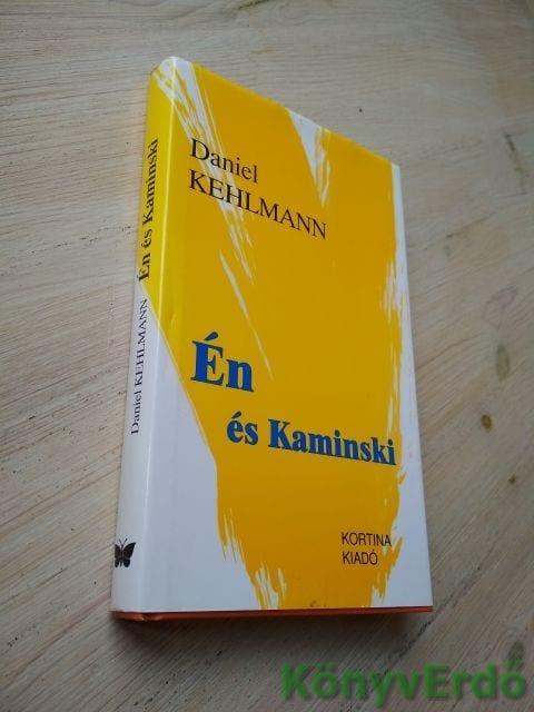 Daniel Kehlmann: Én és Kaminski